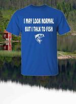 I may look normal but i talk to fish t shirt