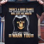 Nun skull there's good chance the thoughts in my head will exit my mouth don't say i didn't warn you shirt