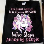 My spirit animal is a grumpy unicorn who slaps annoying people unicorn t-shirt