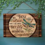 Those we love don't go away they fly beside us every day dragonfly poster