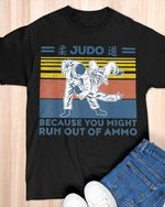 Judo because you might run out of retro shirt