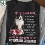 Thanks for loving me talking me for walks happy mother's day to the best australian shepherd mom t shirt