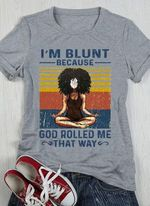 Afro girl i'm blunt because god rolled me that way retro yoga shirt