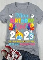 May birthday girl 2021 the year when got real Isolated' t-shirt