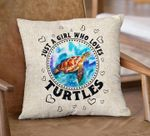 Just a girl who loves Turtles living room pillow