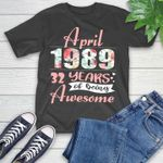 April 1989 32 years of being awesome tshirt