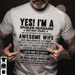Yes i'm a spoiled husband but not yours i am property of a freaking awesome wife she was born in october shirt