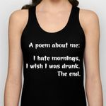 A poem about me i hate morning i wish i was drunk the end tanktop