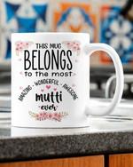This mug belongs to the most amazing wonderful awesome mutti ever grandmother mug