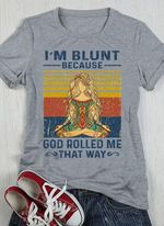 Yoga girl i'm blunt because god rolled me that way retro shirt