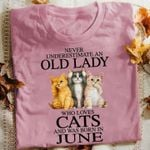Never underestimate an old lady who loves cats and was born in June cat t-shirt