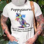 Poppysaurus like a normal grandpa but more awesome tshirt