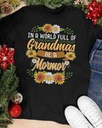 In a world full of grandmas be a mormor sunflowers shirt