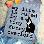 Cat my life is ruled by a tiny furry overlord t shirt