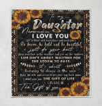Sunflower To My Daughter Never Forget That I Love You Life Gave Me Gift Of You