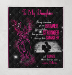 To My Daughter Always Remember You Are Braver Stronger Smarter And Loved More Than You Know Mom