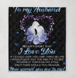 To My Husband Never Forget That I L Love You How Special You Are To Me
