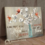A big piece of our heart lives in heaven and watches over out home cardinals flowers memorial poster for gift