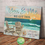 Personalized You And Me We Got This Beach A Pair Of Chairs Poster Canvas Best Gift With Custom Name And Date For Him For Her Poster