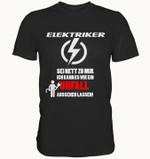 Elektriker Sei Nett Zu Mir Ich Kann Es Wie Ein Unfall Aussehen Lassen T Shirt Gift Electric Man Tshirt