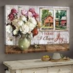 Today I Choose Joy A Vase Of Flowers Is Placed Next To The Window Overlooking The Old House Poster Canvas Best Gift For Flowers Lovers Poster