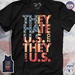 They Hate U.S Cuz They Ain'T U.S Usa Flag T-Shirt Gift For Patriotic Americans Tshirt