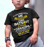 If You Mess With Me Remember I Have Crazy Grandpa T Shirt Best Gift For Grandchilds T-shirt