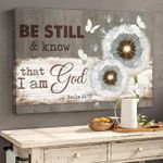 Be Still And Know That I Am God Dandelion Flowers And Butterflies Fluttering Around Poster Canvas Best Gift For Jesus Lovers Poster