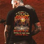 I Am Willing To Die For My Rights Are You Trying To Make Them From Me Skull T Shirt Best Gift For Friends Tshirt