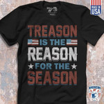 Treason Is The Reason For The Season Two American Flag T Shirt Best Gift For Friend Tshirt