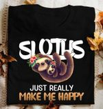 Sloths Just Really Make Me Happy Sloth Family T-Shirt Gift For Sloths Lovers Tshirt