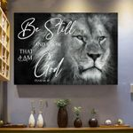 Be Still And Know That I Am God Lion Brave Poster Canvas Best Gift For Lion Lovers For Jesus Lovers Poster