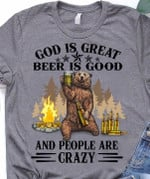 God Is Great Beer Is Good And People Are Crazy Funny T Shirt Gift For Beer Fans Tshirt