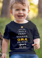 Hack Off I Have A Crazy German Oma And I Am Not Afraid Use Her T Shirt Best Gift For Friend T-shirt