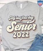 My Last First Day Senior 2022 Quote T-Shirt Gift For 2022 Graduate Students Tshirt