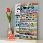 To My Daughter Never Forget That I Love You Laugh Love Live With Love And Kisses Dad Poster Canvas Gift For Daughter Poster