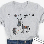 I Do Not Give A The Mous Donkey Funny Parody T Shirt Sarcastic Gift For Her For Him Tshirt