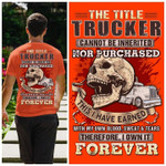 The Title Trucker Can Not Be Inherited Nor Purchased T Shirt Best Gift For Friends Tshirt