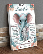 To My Daugter You Are Alone I Am Always Right There In Your Heart Elephants Poster Gift From Mom To Daughter Poster