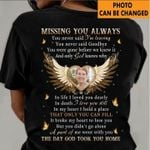 Personalized Missing You Alway You Never Said The Day God Took You Home T Shirt Memorial Gift For The Lost With Custom Photo For Him For Her Tshirt