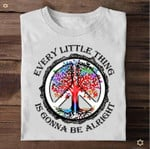 Every Little Thing I Sgonna Be Alright Big Old Tree T Shirt Best Gift For Friend Tshirt