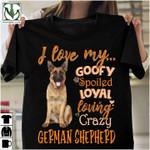 I love my goofy spoiled loyal loving german shepherd lovers Tshirt gift for german shepherd lovers dog lovers Tshirt