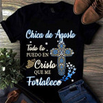 Chica de agosto todo lo puedo en cristo que me fortalece birthday Tshirt gift spanish agosto girl Tshirt