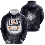 I love Halloween Im a die hard Black White 3D Designed Allover Gift For Halloween Holiday Lovers Hoodie