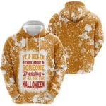 You Never Think About Someone Dressing For Halloween 3D Designed Allover Gift For Halloween Holiday Lovers Hoodie