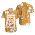 You Never Think About Someone Dressing For Halloween 3D Designed Allover Gift For Halloween Holiday Lovers Hawaiian Shirt
