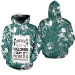 Every day is Halloween Isnt It For Some Of Us White Green Drop Painting 3D Designed Allover Gift For Halloween Holiday Lovers Hoodie