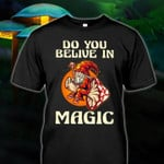 Do you belive in magic toxic mushrooms with elves Tshirt gift for mushroom lovers Tshirt