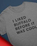 I liked buffalo before it was cool novalty funny Tshirt gift for buffalo lovers Tshirt