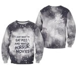 I just want eat pizza and watch horror movies 3D Designed Allover Gift For horror movies lovers Sweater